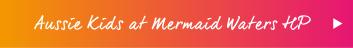 Aussie Kids at Mermaid Waters HP